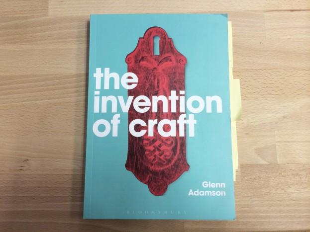 Glenn Adamson, The Invention of Craft